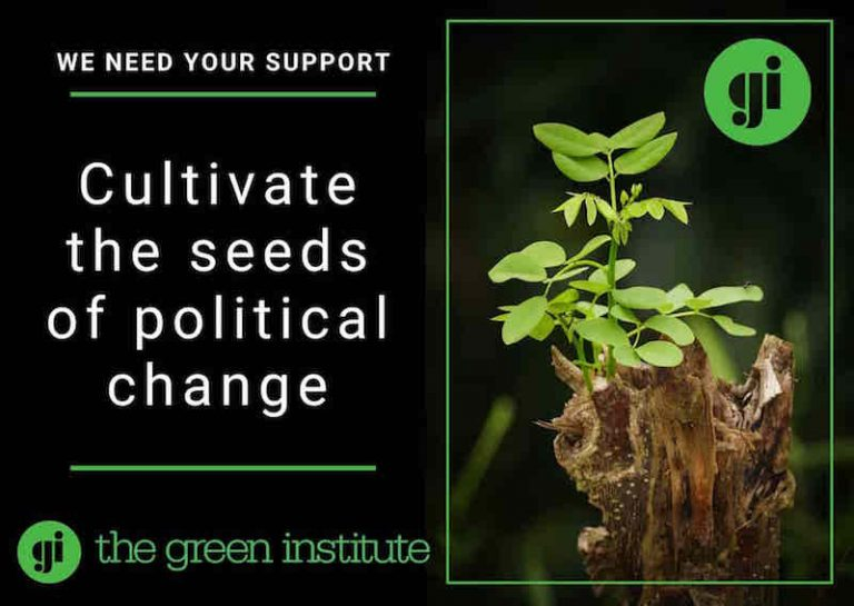 Cultivate The Seeds Of Political Change - Become a Regular Donor - Green Institute