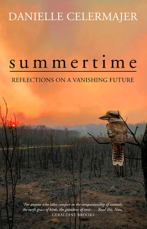 Grief, Possibility, Action - Summertime - Full Circle - Scott Ludlam - Danielle Celermajer - New Books